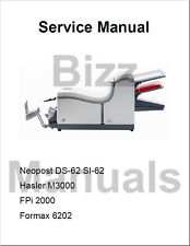 Neopost DS-62 SI-62 Hasler M3000 6202 FPi 2000 Service and Parts Manual Complete