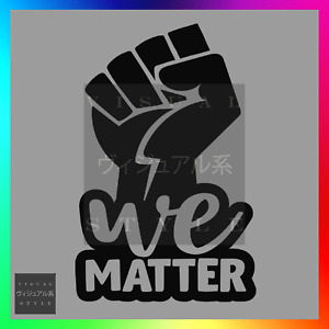 We Matter Decal Sticker Car Racial Rights Equality BLM Activist Justice Black