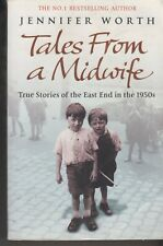 Tales from a Midwife: True Stories of the East End in the 1950s by Jennifer...