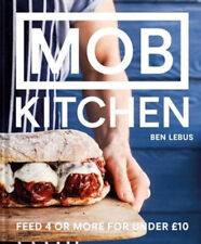 MOB Kitchen: Feed 4 or more for under GBP10 | Ben Lebus