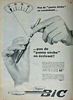 PUBLICITÉ DE PRESSE 1957 LE SUPER STYLO BIC PAS DE PANNE SÈCHE EN ÉCRIVANT.