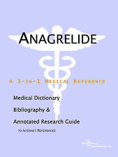 Anagrelide - A Medical Dictionary, Bibliography, and Annotated Research Guide to
