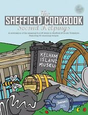 The Sheffield Cook Book: Second Helpings:  A Celebration of Amazing Food & Drink