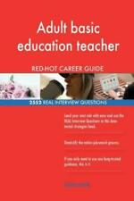 Adult basic education teacher Red-Hot Career; 2552 Real Interview Questions