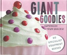 GIANT GOODIES Cookbook RECIPES New SWEET TREATS Cakes COOKIES Candy OVERSIZE