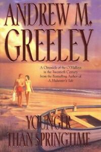 Younger Than Springtime by Greeley, Andrew M. Hardback Book The Cheap Fast Free