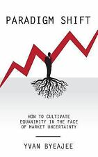 Paradigm Shift : How to Cultivate Equanimity in the Face of Market...