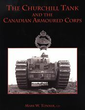 The Churchill Tank and the Canadian Armoured Corps