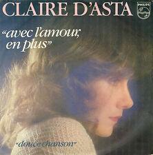 CLAIRE D'ASTA AVEC L'AMOUR EN PLUS / DOUCE CHANSON FRENCH 45 SINGLE