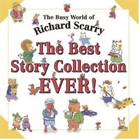 The Best Story Collection EVER! (Busy World of Richard Scarry) by Richard Scarry