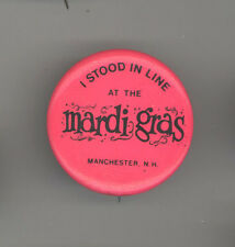 I STOOD IN LINE AT MARDI GRAS Manchester New Hampshire NH Advertising PIN Button