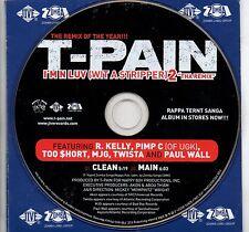 T PAIN I'M N LUV WIT A STRIPPER CD single PROMO 2 tracce REMIX 2006 AKON TWISTA