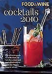 Food & Wine Cocktails 2010: The Ultimate Source for 160-Plus Terrific-ExLibrary