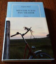 Angela HUTH / MENTIR N'EST PAS TRAHIR  .Edition originale Quai Voltaire 2015