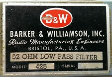 BARKER WILLIAMSON B&W Model 425 52 Ohm Low Pass Filter