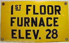Old Porcelain 1st Floor Furnace Elev elevator 28 Industrial Factory Sign enamel