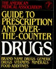 American Medical Association Guide to Prescription and Over-the-Counter Drugs