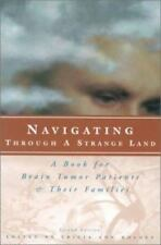 Navigating Through a Strange Land:: A Book for Brain Tumor Patients-ExLibrary