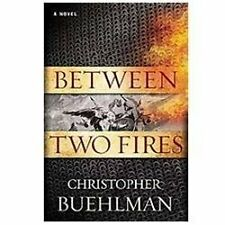 Between Two Fires by Buehlman, Christopher , Hardcover