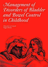 Management of Disorders of Bladder and Bowel Control in Children (Clinics in Dev