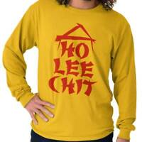 Ho Lee Chit Funny Rude Sarcastic Nerd Gift Long Sleeve Tees Shirts T-Shirts