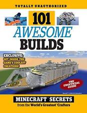101 Awesome Builds: Minecraft® Secrets from the World's Greatest Crafters