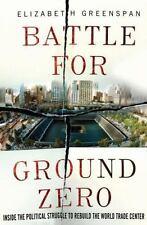 Battle for Ground Zero: Inside the Political Struggle to Rebuild the World Trade