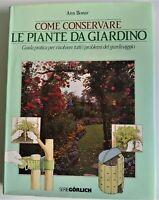 COME CONSERVARE LE PIANTE DA GIARDINO DE AGOSTINI 1985 (Guida Pratica)