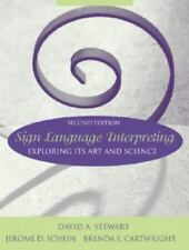 Sign Language Interpreting: Exploring Its Art and Science (2nd Edition), Schein,