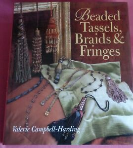 Beaded Tassels Braids and Fringes Valerie Campbell-Harding