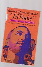 el padre - un prete francese nell america latina - diario di padre paul gallet -
