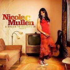 NEW - A Dream To Believe In, Vol. II by Nicole C. Mullen