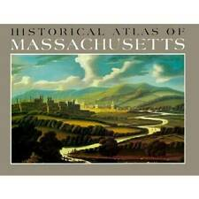 Historical Atlas of Massachusetts - Hardcover By Wilkie, Richard W. - VERY GOOD