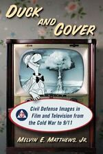Duck and Cover: Civil Defense Images in Film and Television from the Cold War to