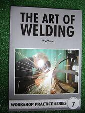 #7 THE ART OF WELDING WORK BOOK WORKSHOP PRACTICE SERIES MANUAL NEW home weld