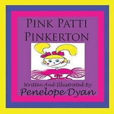 NEW Pink Patti Pinkerton by Penelope Dyan