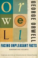 Facing Unpleasant Facts: By Orwell, George