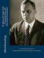 El Mito Del Siglo XX - Fundamentos Del Nacional Socialismo by Alfred...