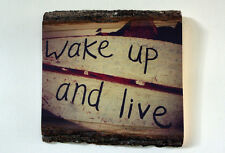 Wake Up And Live Wood Sign - Inspirational Photo Printed On Wooden Plaque