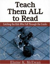 Teach Them ALL to Read: Catching the Kids Who Fall