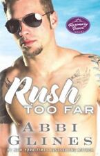 Rush Too Far by Abbi Glines (2014, Paperback)