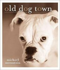 Old Dog Town ~ A Tale of Best Friends by Michael Mountain
