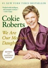 BRAND NEW We Are Our Mothers' Daughters Cokie Roberts (2009, Hardcover, Revised)