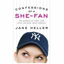 Confessions of a She-Fan : The Course of True Love with the New York Yankees by