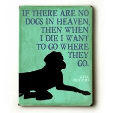 One Bella Casa 0003-9685-25 9 x 12 in. If There are No Dogs in Heaven Solid W.