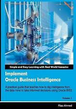 NEW Implement Oracle Business Intelligence (Volume 1) by Riaz Ahmed