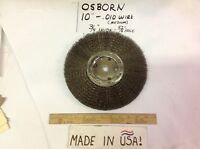 "1- OSBORN (TOP USA BRAND) 10"" MEDIUM GAGE WIRE WHEEL FOR BENCH GRINDER NEW"