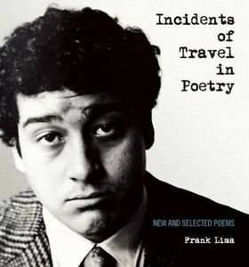 Incidents of Travel in Poetry: New and Selected Poems by Frank Li