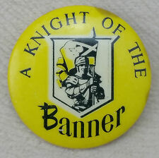 "Vintage ""A Knight of the Banner"" 1960s 32mm Round Advertising Pinback Badge"