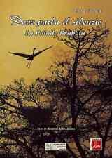 Dove parla il silenzio - Armando Bottelli - Pubblinova ed. Negri (3294)
